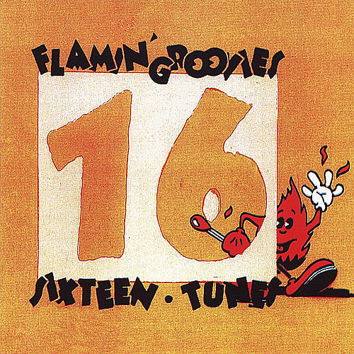 Play & Download Sixteen Tunes by The Flamin' Groovies | Napster