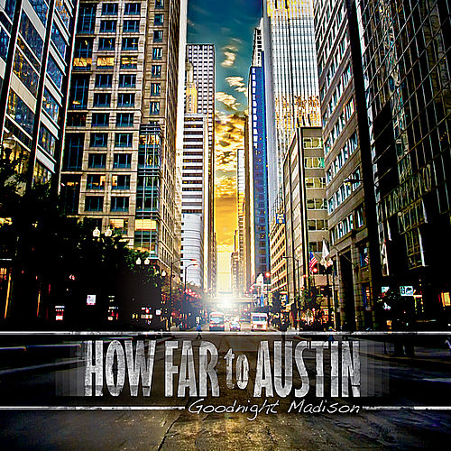 Play & Download Goodnight Madison by How Far to Austin | Napster