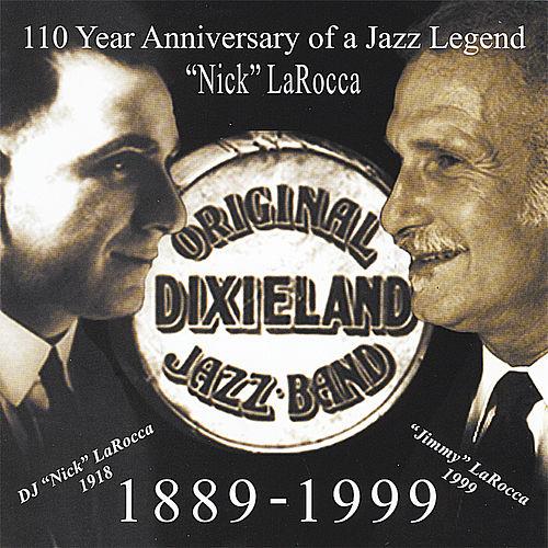 Play & Download 110 Year Anniversary of A Jazz Legend; Nick LaRocca by Original Dixieland Jazz Band | Napster