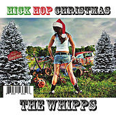 Play & Download Hick-Hop Christmas - EP by The Whipps | Napster