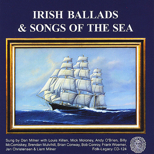 Irish Ballads and Songs of the Sea by Dan Milner