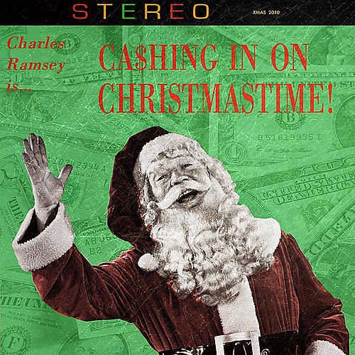 Play & Download Cashing in on Christmastime by Charles Ramsey | Napster