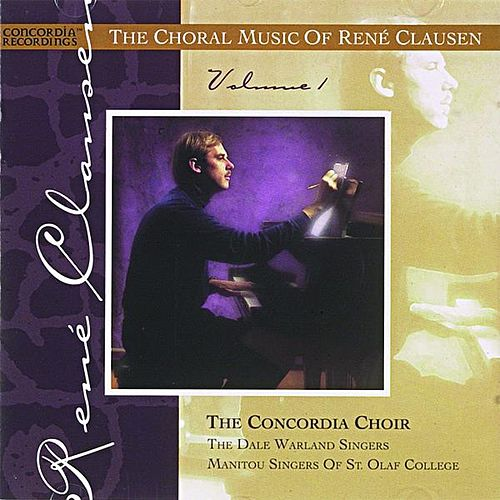 Play & Download The Choral Music of Rene Clausen by Concordia Choir | Napster