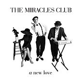 A New Love by The Miracles Club