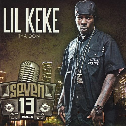 Play & Download Seven 13 Vol. 4 by Lil' Keke | Napster