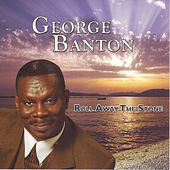 Play & Download Roll Away The Stone by George Banton | Napster