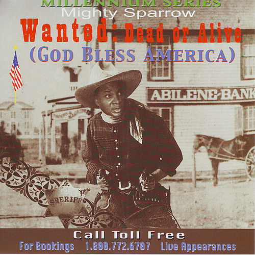 Play & Download Wanted: Dead Or Alive by The Mighty Sparrow | Napster
