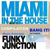 Play & Download Miami in the house  Compilation Bang IT by Various Artists | Napster