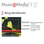 Play & Download Being Mendelssohn: Disc 2: Mendelssohn: Selections from A Midsummer Night's Dream - Beethoven: String Quartet Op. 18, No. 6 - Mendelssohn: Octet by Various Artists | Napster