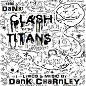 Play & Download Clash Of The Titans by DanK Charnley | Napster