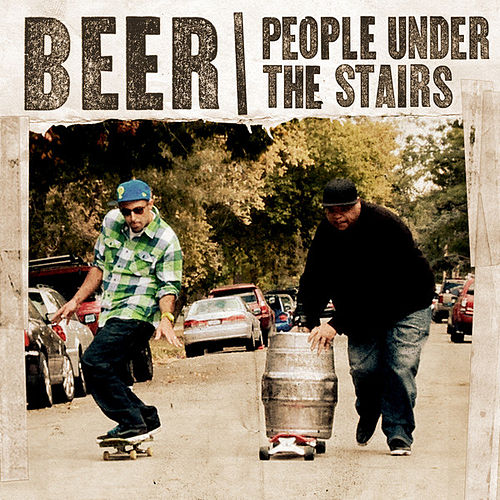 Play & Download Beer by People Under The Stairs | Napster