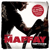 Play & Download Tattoos (40 Jahre Maffay - Alle Hits - Neu produziert) by Various Artists | Napster