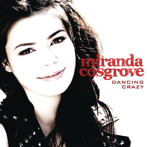Dancing Crazy by Miranda Cosgrove