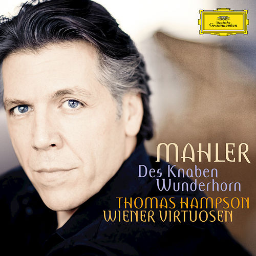 Play & Download Mahler: Des Knaben Wunderhorn by Thomas Hampson | Napster