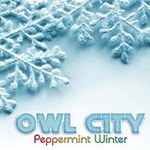Play & Download Peppermint Winter by Owl City | Napster