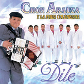 Play & Download Dile by Chon Arauza | Napster
