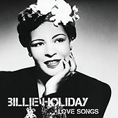 Play & Download Love Songs by Billie Holiday | Napster