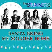 Play & Download Santa Bring My Soldier Home by The Stunners | Napster