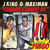 Play & Download Cuando, Cuando Es? by J King y Maximan | Napster