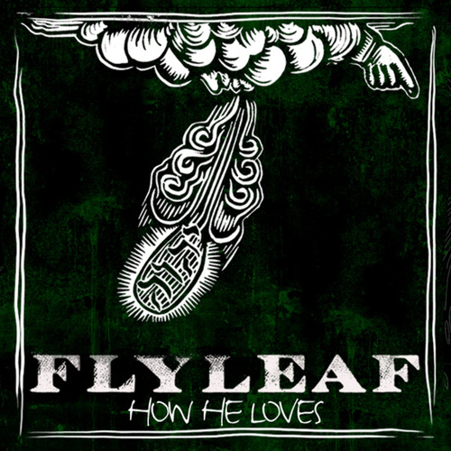 How He Loves by Flyleaf
