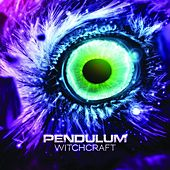 Witchcraft by Pendulum