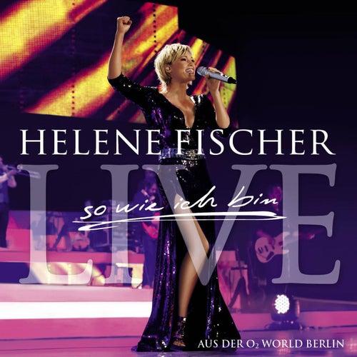 Best Of Live - So Wie Ich Bin - Die Tournee by Helene Fischer