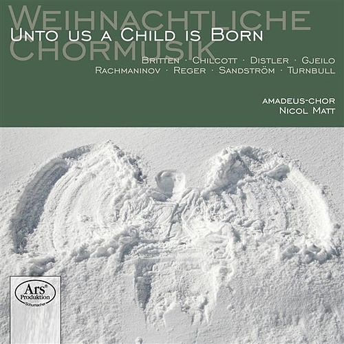 Weihnachtliche Chormusik: Unto Us a Child Is Born by Nicol Matt