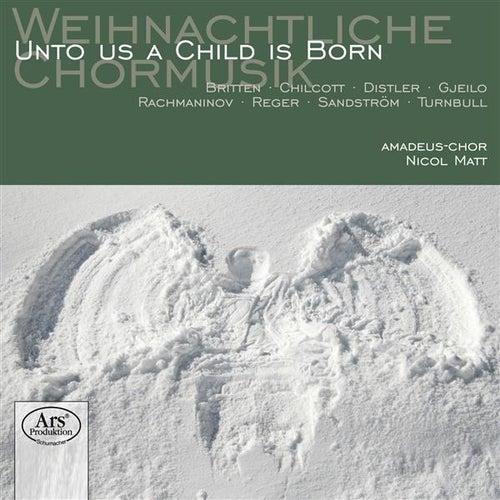Play & Download Weihnachtliche Chormusik: Unto Us a Child Is Born by Nicol Matt | Napster