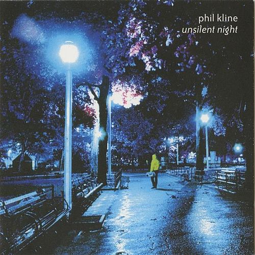 Play & Download Unsilent Night by Phil Kline | Napster