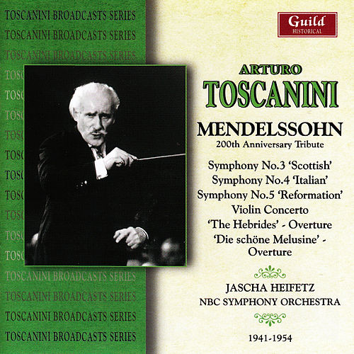 Play & Download Toscanini - Mendelssohn 200 Anniversary Tribute by Various Artists | Napster