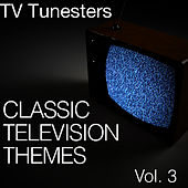 Classic Television Themes Vol. 3 by TV Tunesters
