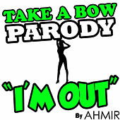 Ahmir: Take A Bow (Parody)