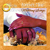 Circle of Life; Wedding Songs: Forever, Mine by Nashville Singers