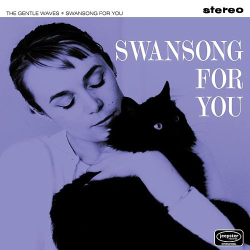 Play & Download Swansong For You by The Gentle Waves   Napster