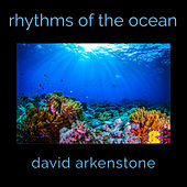 Play & Download Rhythms Of The Ocean by David Arkenstone | Napster