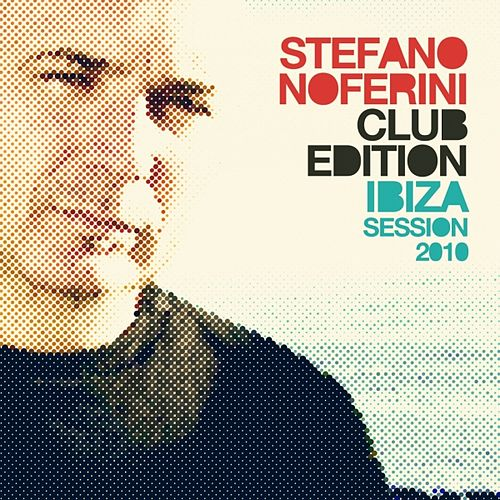 Play & Download Stefano Noferini Club Edition (Ibiza Session 2010) by Various Artists | Napster