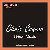 Play & Download I Hear Music by Chris Connor | Napster