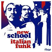 Play & Download New School Italian Funk by Various Artists | Napster