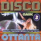Disco Classic Ottanta 3 by Various Artists