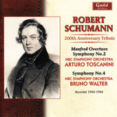 Play & Download Schumann 200th Anniversary Tribute - Toscanini, Walter - 1940 & 1946 by NBC Symphony Orchestra | Napster