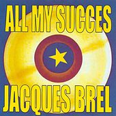 Play & Download All My succès by Jacques Brel | Napster