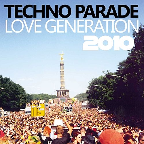 Play & Download Techno Parade Love Generation 2010 by Various Artists | Napster