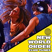 New World Order Club Tunes by Various Artists