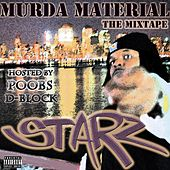 Murda Material: the Mixtape by Starz
