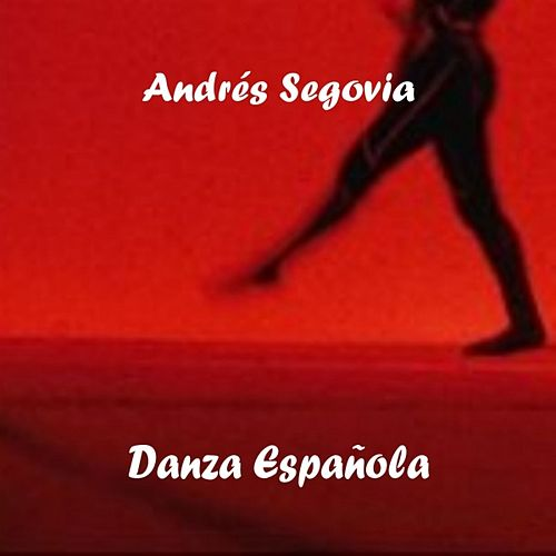 Play & Download Danza Española by Andres Segovia | Napster