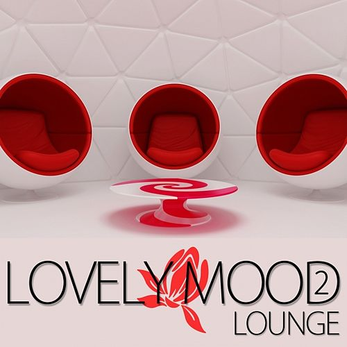 Play & Download Lovely Mood Lounge, Vol. 2 by Various Artists | Napster