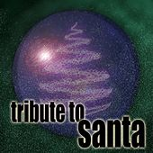 Tribute to Santa (The Ultimate Christmas Collection) by Various Artists