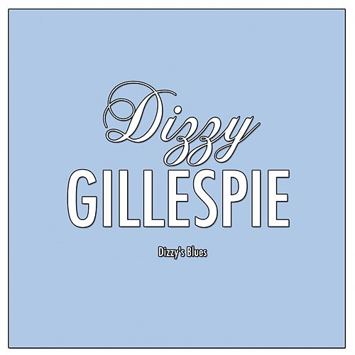 Play & Download Dizzy's Blues by Dizzy Gillespie | Napster