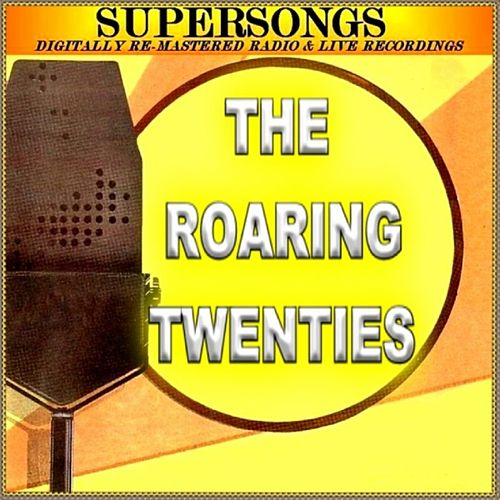 Supersongs - The Roaring Twenties by Various Artists