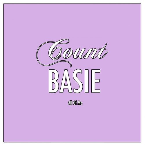 Play & Download All Of Me by Count Basie | Napster